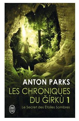 Anton Parks_ Les Chroniques du Gírkú
