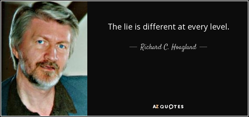 quote-the-lie-is-different-at-every-level-richard-c-hoagland-64-23-29